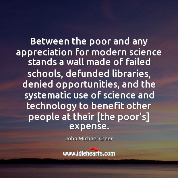 Between the poor and any appreciation for modern science stands a wall Image