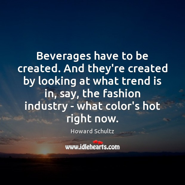 Image, Beverages have to be created. And they're created by looking at what
