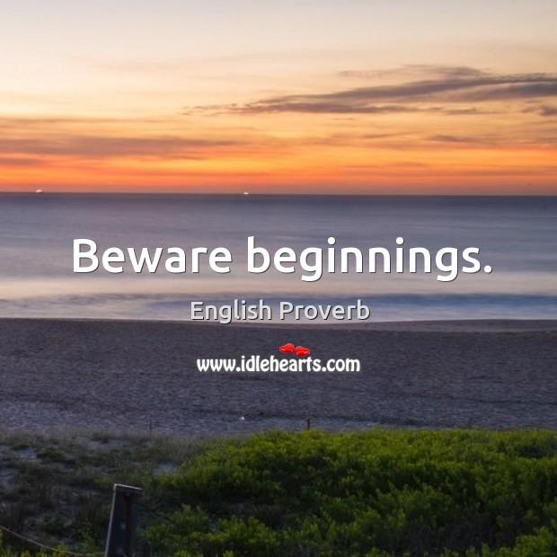 Image, Beware beginnings.