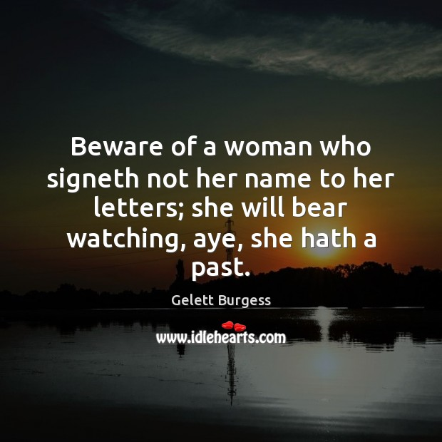 Image, Beware of a woman who signeth not her name to her letters;