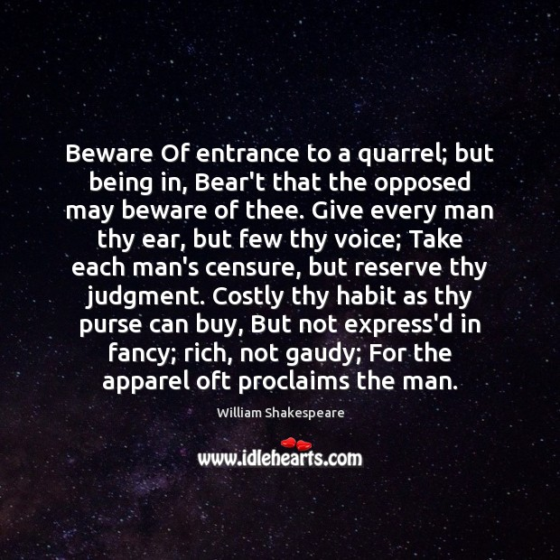 Image, Beware Of entrance to a quarrel; but being in, Bear't that the