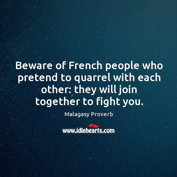 Image, Beware of french people who pretend to quarrel with each other