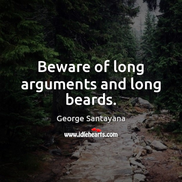 Image, Beware of long arguments and long beards.