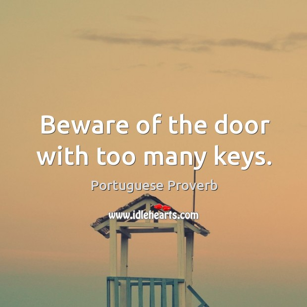 Beware of the door with too many keys. Image