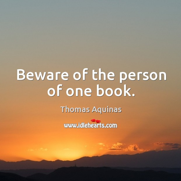 Image, Beware of the person of one book.