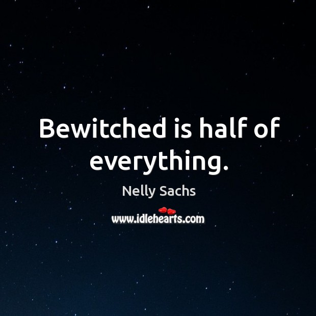 Bewitched is half of everything. Image