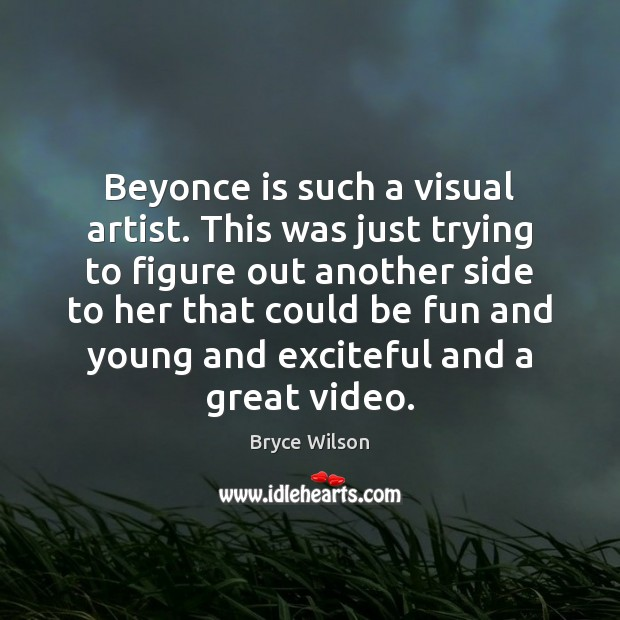 Image, Beyonce is such a visual artist. This was just trying to figure