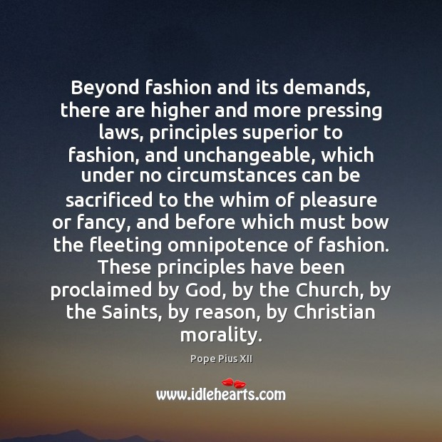 Beyond fashion and its demands, there are higher and more pressing laws, Image