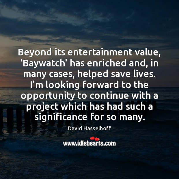 Image, Beyond its entertainment value, 'Baywatch' has enriched and, in many cases, helped