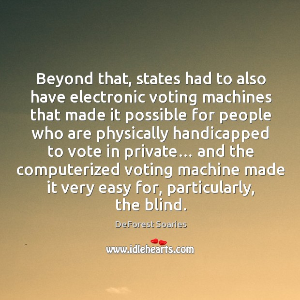 Beyond that, states had to also have electronic voting machines Image