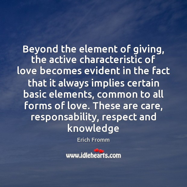 Beyond the element of giving, the active characteristic of love becomes evident Erich Fromm Picture Quote
