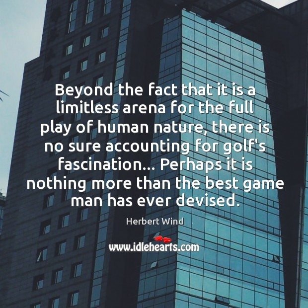 Beyond the fact that it is a limitless arena for the full Image