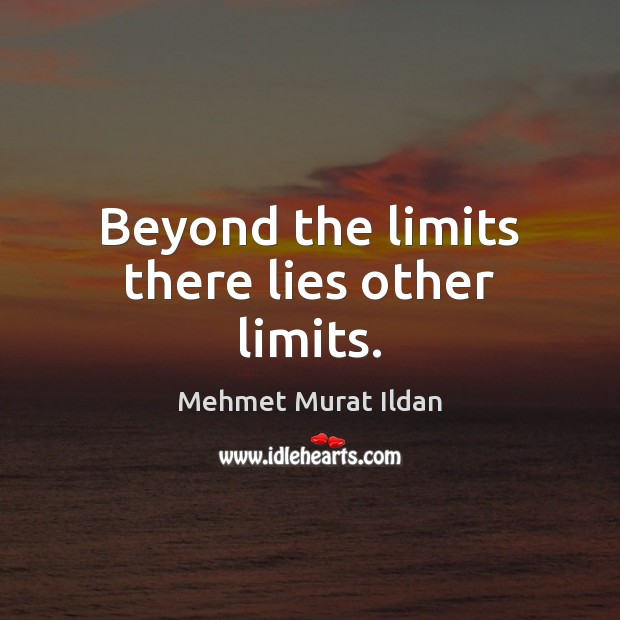 Beyond the limits there lies other limits. Image