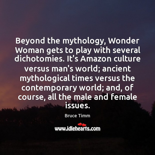 Image, Beyond the mythology, Wonder Woman gets to play with several dichotomies. It's