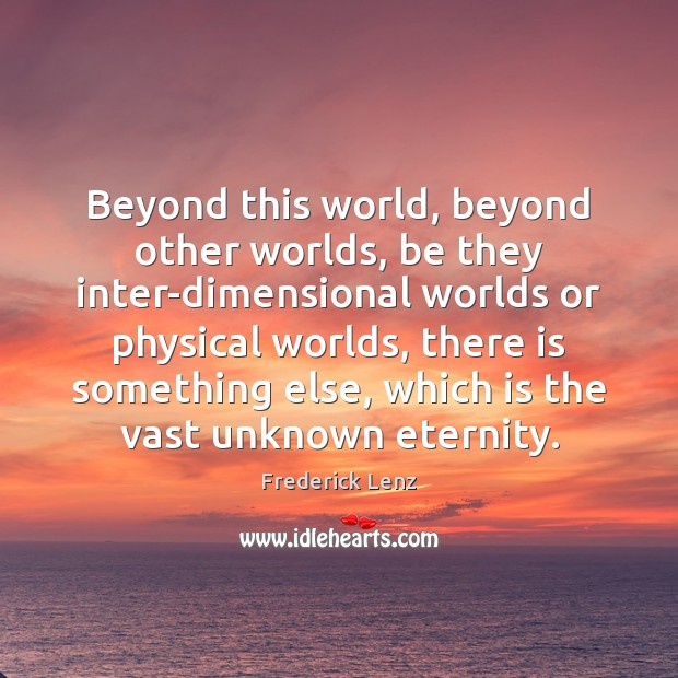 Image, Beyond this world, beyond other worlds, be they inter-dimensional worlds or physical