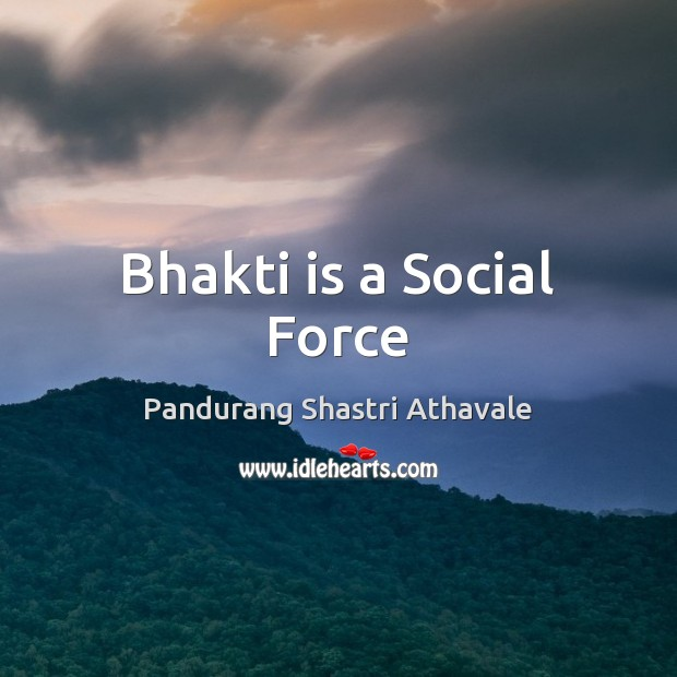 Image, Bhakti is a Social Force