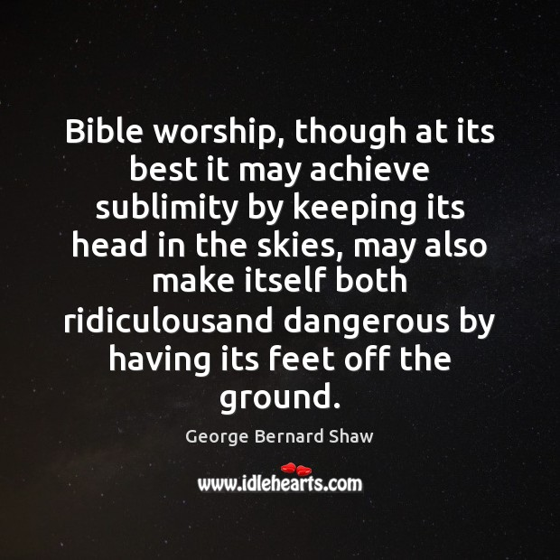 Image, Achieve, Also, Best, Bible, Both, Dangerous, Feet, Feet Off The Ground, Ground, Having, Head, Itself, Keeping, Make, May, Off, Skies, Sky, Sublimity, Though, Worship