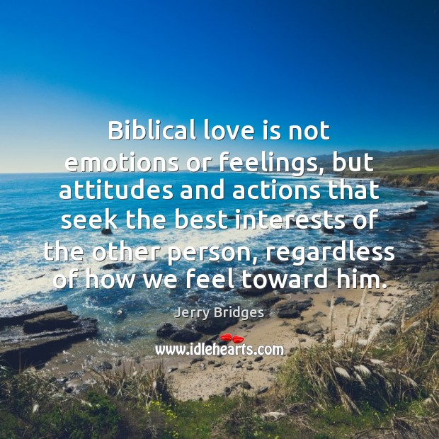 Image, Biblical love is not emotions or feelings, but attitudes and actions that