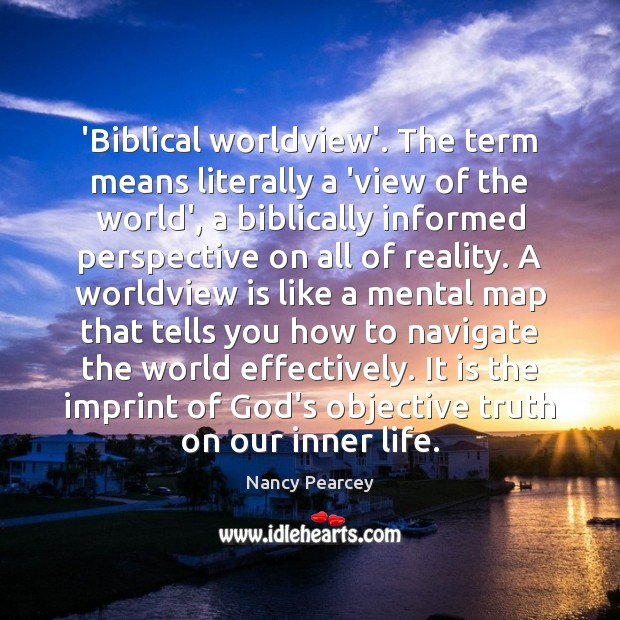 Image, 'Biblical worldview'. The term means literally a 'view of the world', a