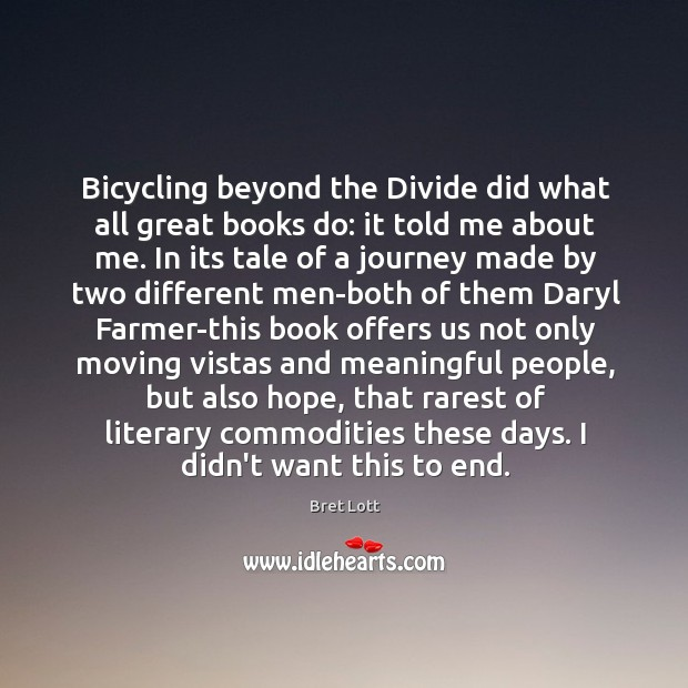 Image, Bicycling beyond the Divide did what all great books do: it told