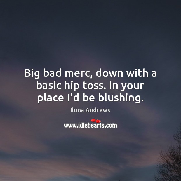 Image, Big bad merc, down with a basic hip toss. In your place I'd be blushing.