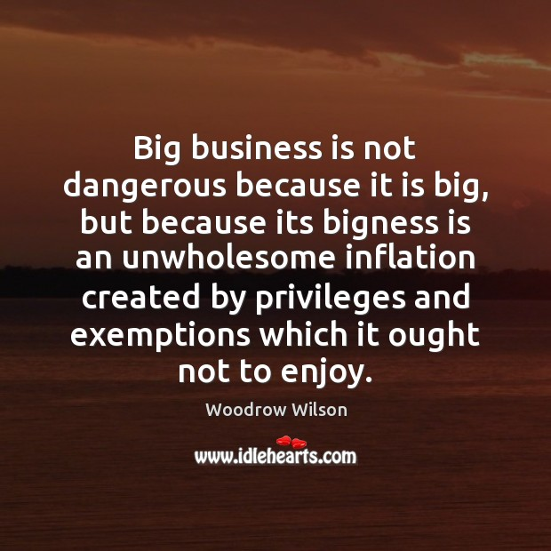 Image, Big business is not dangerous because it is big, but because its
