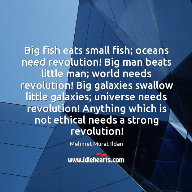 Image, Big fish eats small fish; oceans need revolution! Big man beats little