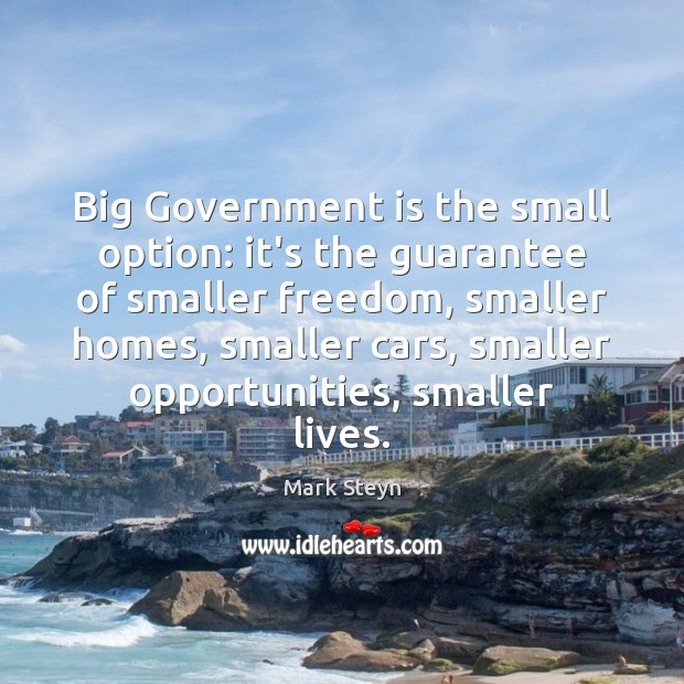 Big Government is the small option: it's the guarantee of smaller freedom, Image