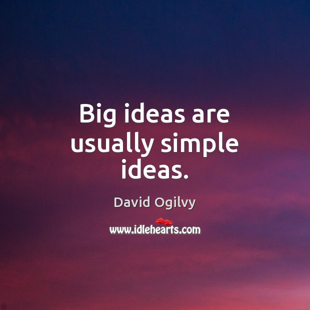 Image, Big ideas are usually simple ideas.