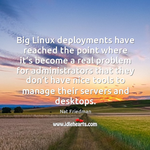 Image, Big linux deployments have reached the point where it's become a real problem.