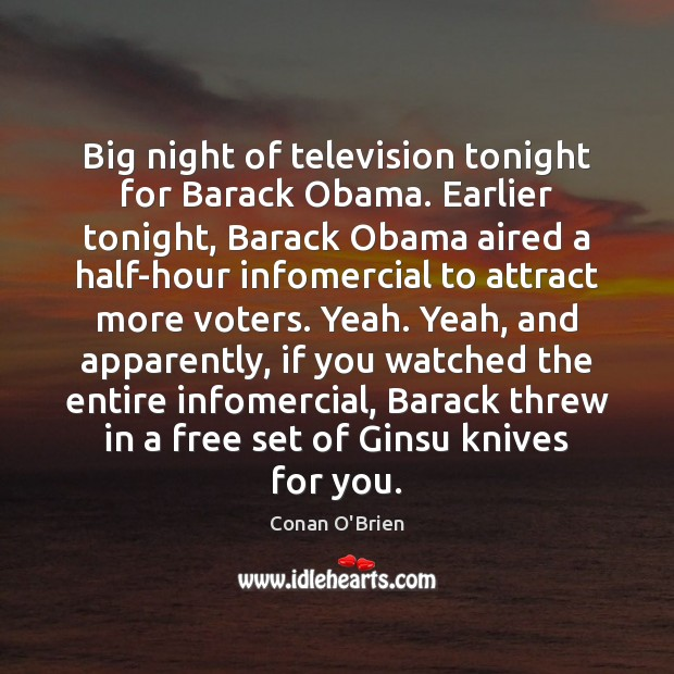Image, Big night of television tonight for Barack Obama. Earlier tonight, Barack Obama