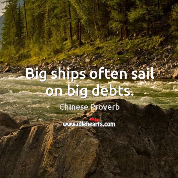 Image, Big ships often sail on big debts.
