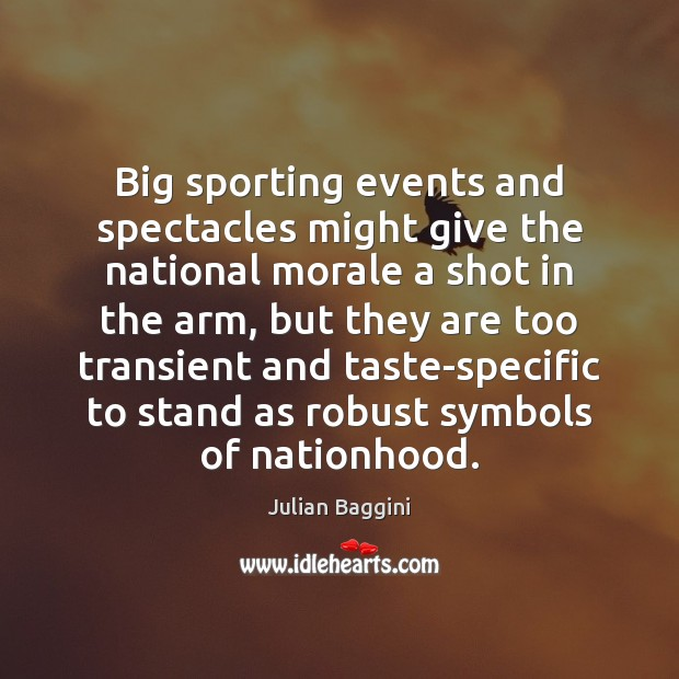 Image, Big sporting events and spectacles might give the national morale a shot