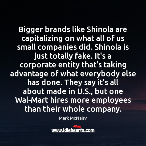 Image, Bigger brands like Shinola are capitalizing on what all of us small