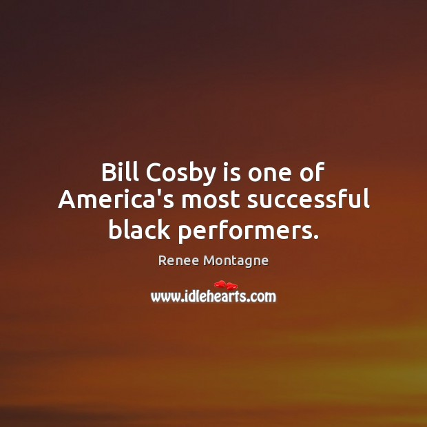 Image, Bill Cosby is one of America's most successful black performers.