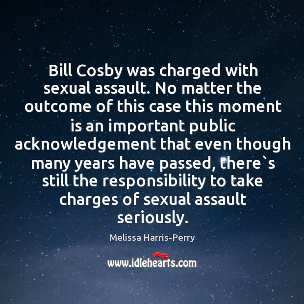 Bill Cosby was charged with sexual assault. No matter the outcome of Image