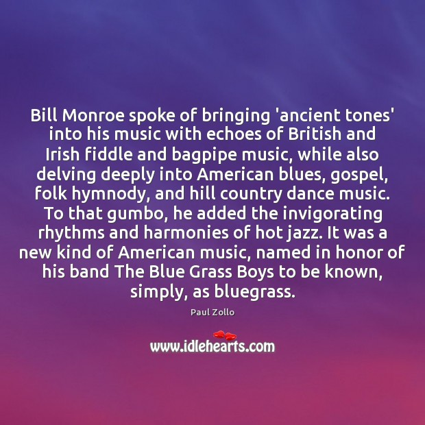 Image, Bill Monroe spoke of bringing 'ancient tones' into his music with echoes