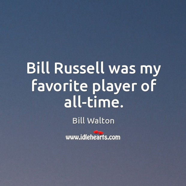 Bill russell was my favorite player of all-time. Image