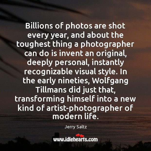 Image, Billions of photos are shot every year, and about the toughest thing