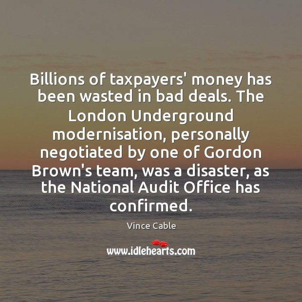 Image, Billions of taxpayers' money has been wasted in bad deals. The London