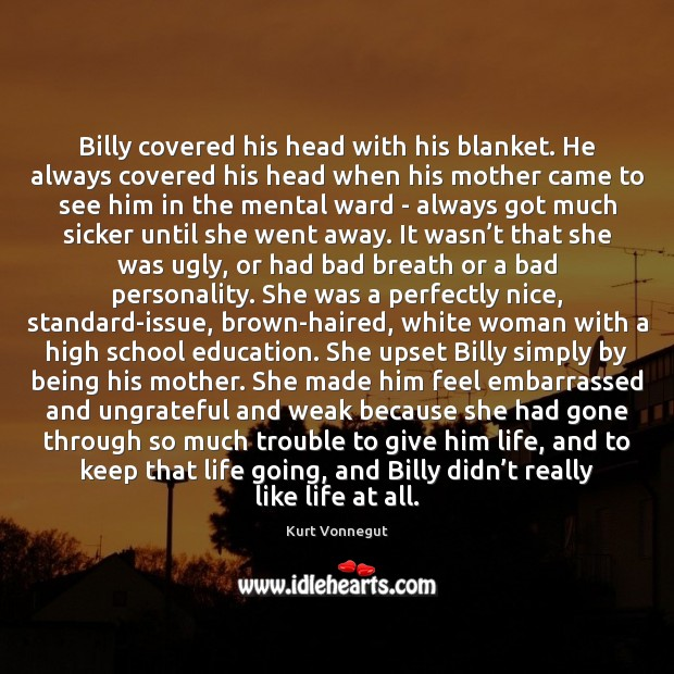 Image, Billy covered his head with his blanket. He always covered his head