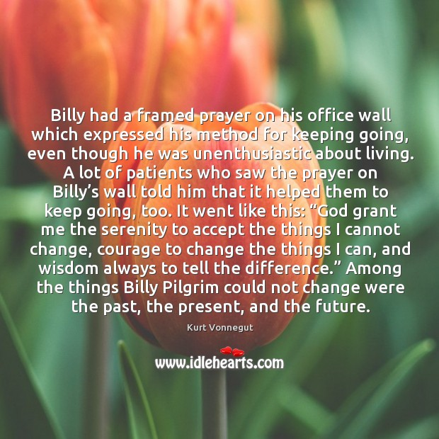 Billy had a framed prayer on his office wall which expressed his Image