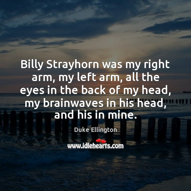 Billy Strayhorn was my right arm, my left arm, all the eyes Image