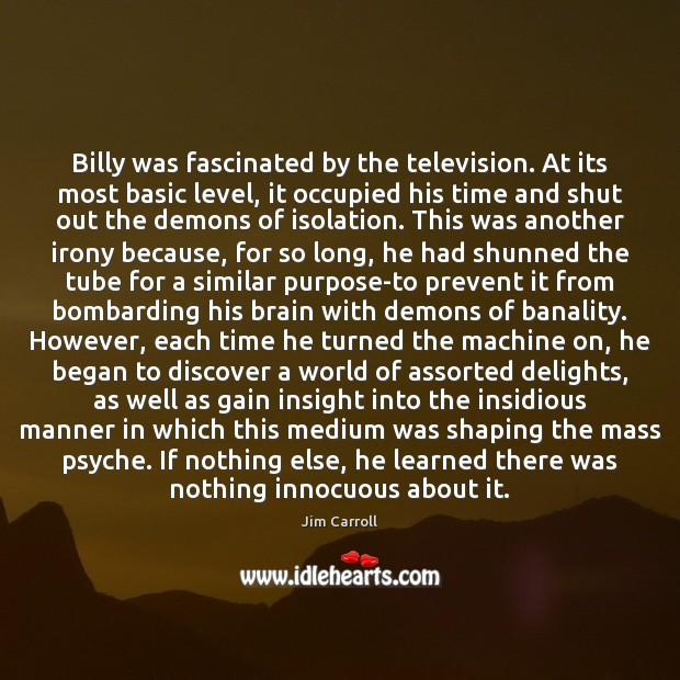 Image, Billy was fascinated by the television. At its most basic level, it
