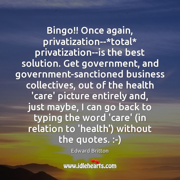 Bingo!! Once again, privatization–*total* privatization–is the best solution. Get government, and Image