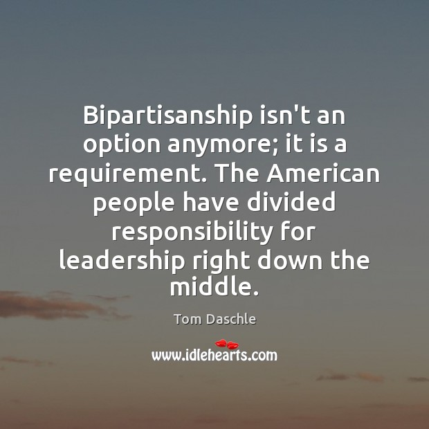 Image, Bipartisanship isn't an option anymore; it is a requirement. The American people