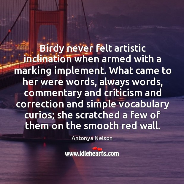Image, Birdy never felt artistic inclination when armed with a marking implement. What