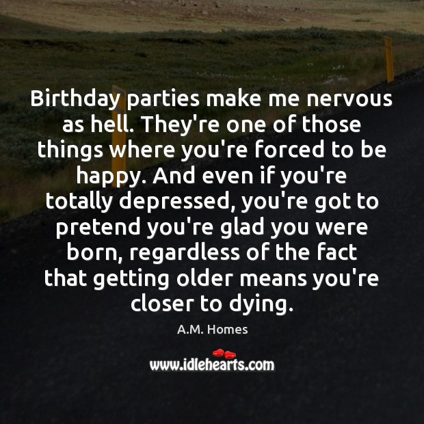 Image, Birthday parties make me nervous as hell. They're one of those things
