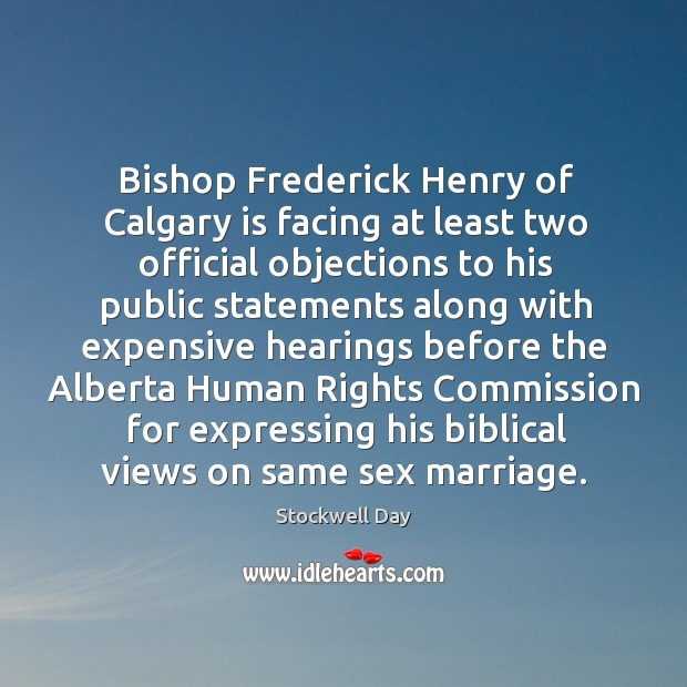 Bishop frederick henry of calgary is facing at least two official objections to his public Image