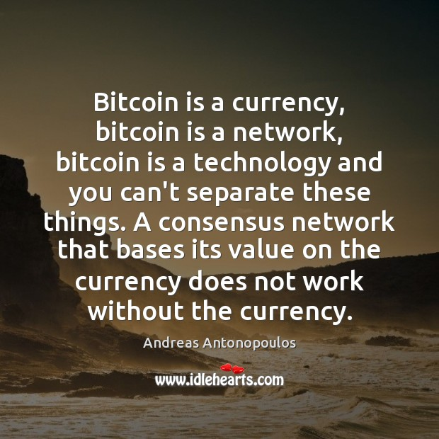 Bitcoin is a currency, bitcoin is a network, bitcoin is a technology Image
